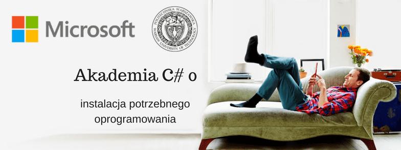 Akademia C# 0: instalacja potrzebnego oprogramowania
